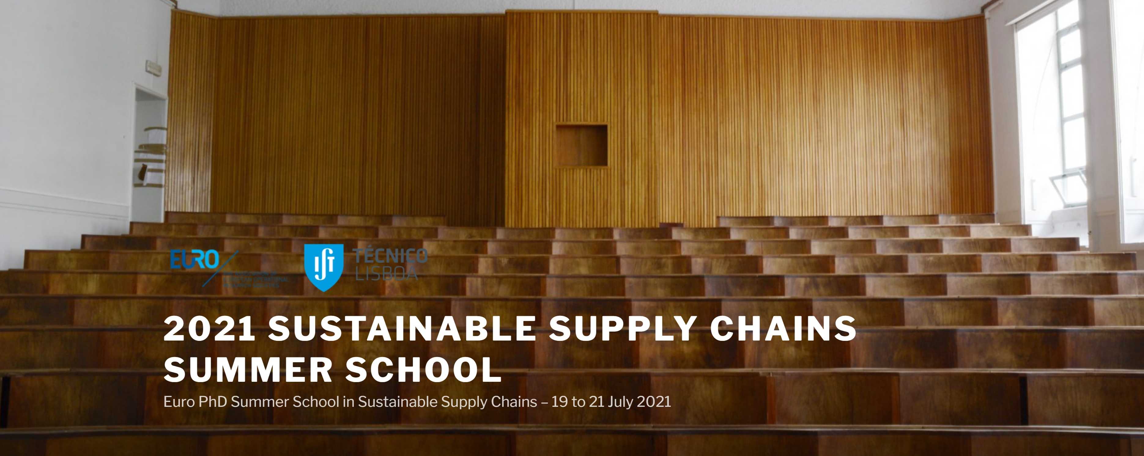 EURO PhD Summer School on Sustainable Supply Chains, July 18-22, 2021, Lisbon, Portugal